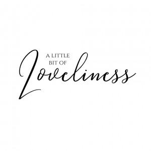 A Little Bit of Loveliness